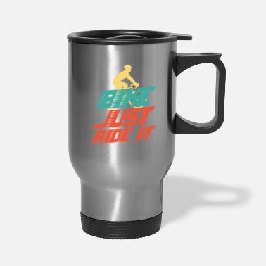 Sporty Bike just ride it - Travel Mug