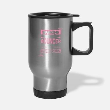 Bouncer Bouncers Wife Gift Warning I Belong to a Bouncer - Travel Mug