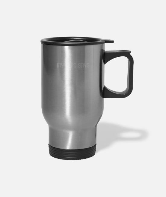 Husband Mugs & Cups - My Wife Says No White - Travel Mug silver