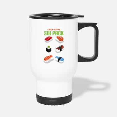 Mango Funny Check Out My Six Pack Fitness Lover Sushi - Travel Mug
