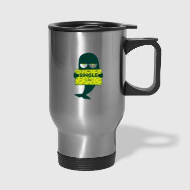 Single but not alone gift idea - Travel Mug