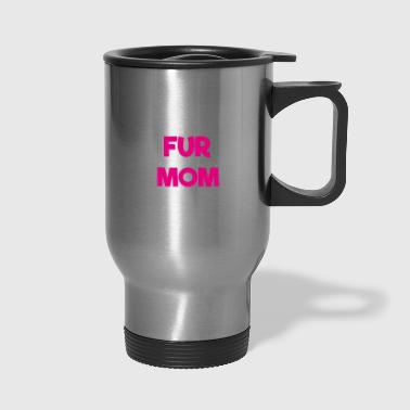 Fur Mom - Travel Mug