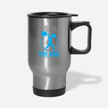 Crossfit Raise The Bar - Crossfit and Weightlifting - Travel Mug