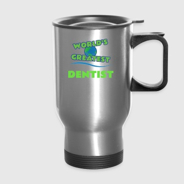 DENTIST - Travel Mug