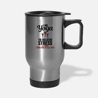Samsara i do yoga to relieve - Travel Mug