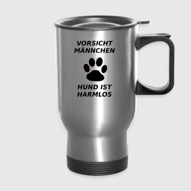 Beware of males - dog is harmless - Travel Mug