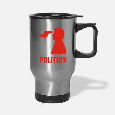 Politics POLITICS - Travel Mug