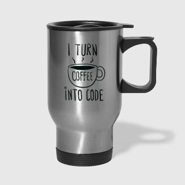 I turn coffee into code - Travel Mug