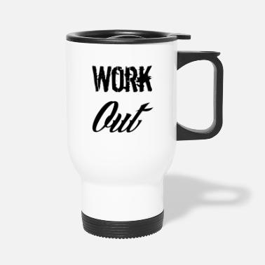 Working Out work out - Travel Mug