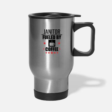 Janitor Janitor Fueled By Coffee - Travel Mug