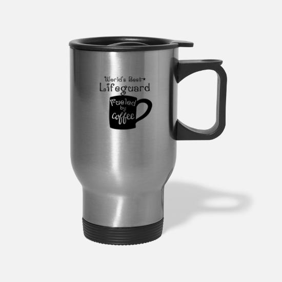 Caffeine Mugs & Drinkware - World's Best Lifeguard Fueled By Coffee - Travel Mug silver