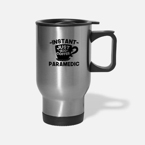 Paramedic Mugs & Drinkware - Instant Paramedic Just Add Coffee - Travel Mug silver