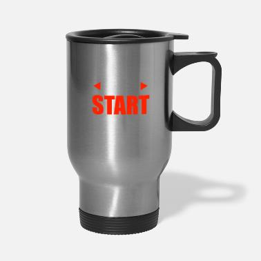 Funny Motivational Quotes Just Start Funny Gift Idea - Travel Mug