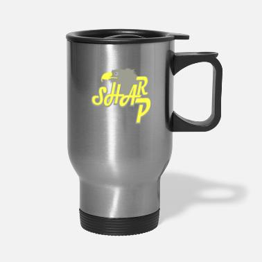 Sharp sharp - Travel Mug