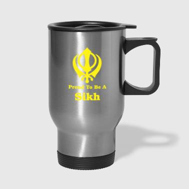 proud to be a sikh - Travel Mug