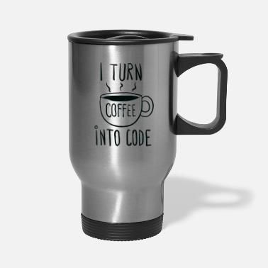 Code I turn coffee into code - Travel Mug