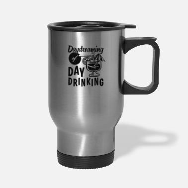 Week Day Dreaming Day Drinking - Travel Mug