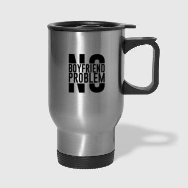 no boyfriend - Travel Mug