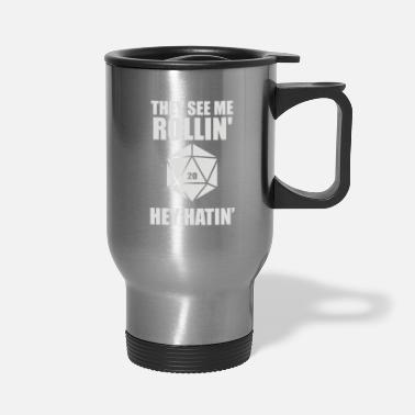 They See Me Rollin D20 They Hatin - Travel Mug