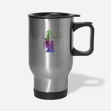 Painting Paint it - Travel Mug