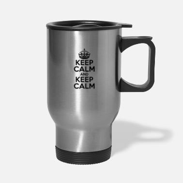 Keep Calm KEEP CALM AND KEEP CALM - Travel Mug