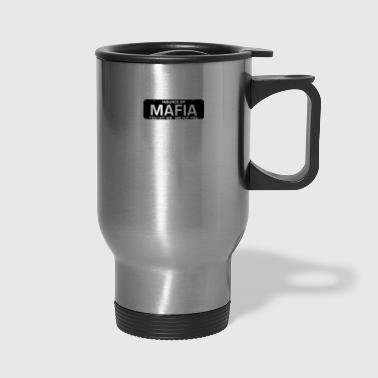 Insured by Mafia - Travel Mug