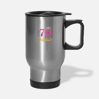 70th Birthday 70 Fabulous Queen Shirt 70th Birthday Gifts - Travel Mug