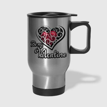 Valentine's Day, Be my Valentine - Travel Mug