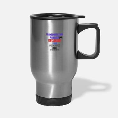Transport Transportation Manager - Travel Mug