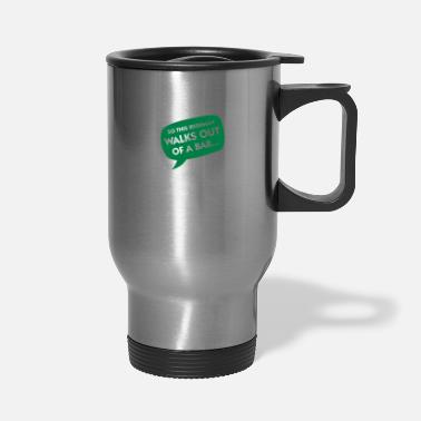 Day An Irishman Leaves A Bar...yes, It's Possible! - Travel Mug