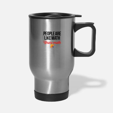 Math People are like math - Travel Mug