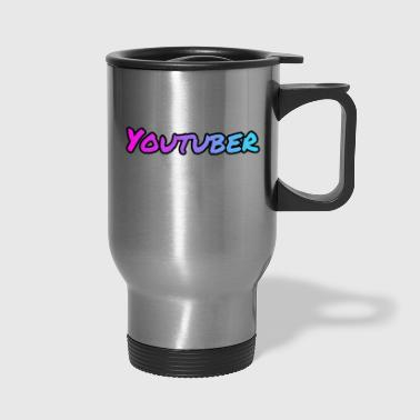 Youtuber Youtuber! - Travel Mug
