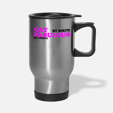 Birth Name GAY BY BIRTH - Travel Mug