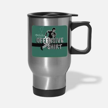 Offensive Offensive - Travel Mug