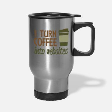 Website I turn coffee into websites - Travel Mug