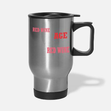Red Wine Red Wine Improves With Age Improve With Red Wine - Travel Mug