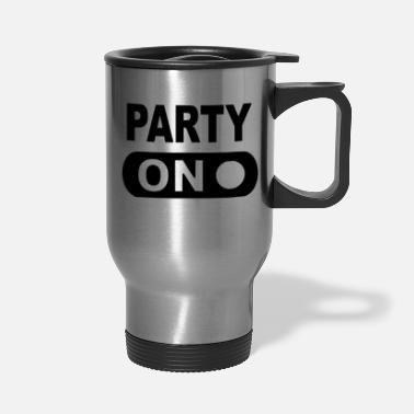 Party party on - Travel Mug