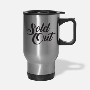 Sold Sold Out - Travel Mug