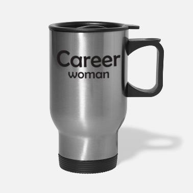 Career Career Woman - Travel Mug