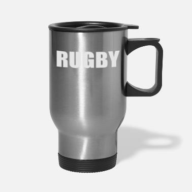 Rugby rugby - Travel Mug