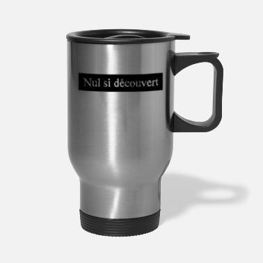 Lotto Nil if discovered - Travel Mug