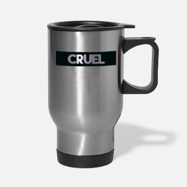 Insult Cruel Insult - Travel Mug