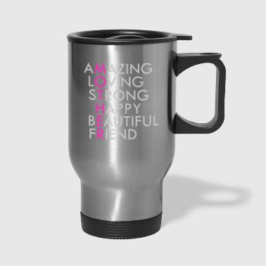 Mother Acronym Beautiful Inspirational - Travel Mug