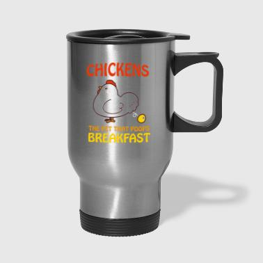 Chickens Pet That Poops Breakfast Funny Qute - Travel Mug