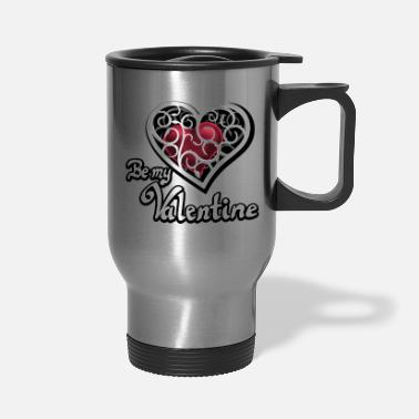 Valentine's Day Valentine's Day, Be my Valentine - Travel Mug