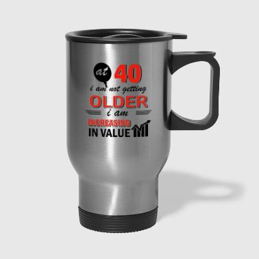 Funny 40 year old gifts - Travel Mug