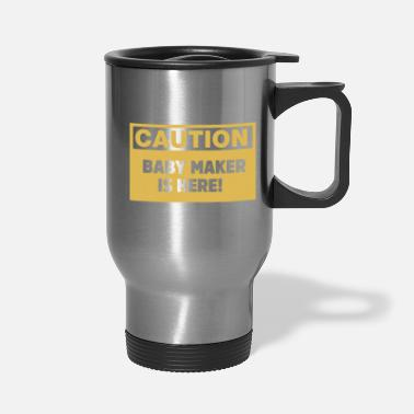 Marchingband Caution baby maker is here - Travel Mug