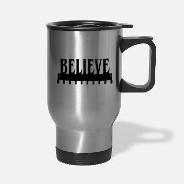 Believe Believe - Travel Mug