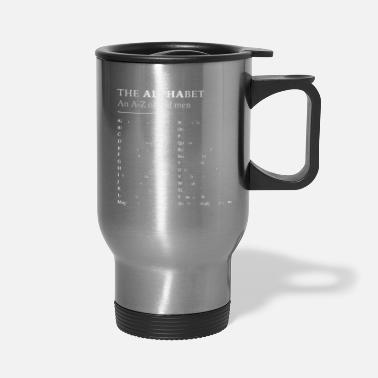 Alphabet The Alphabet - Travel Mug