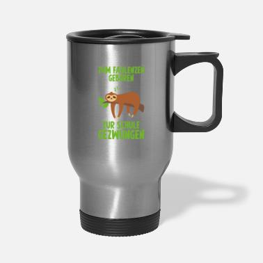 Grumpy Born to be lazy gift sloth Lounger - Travel Mug